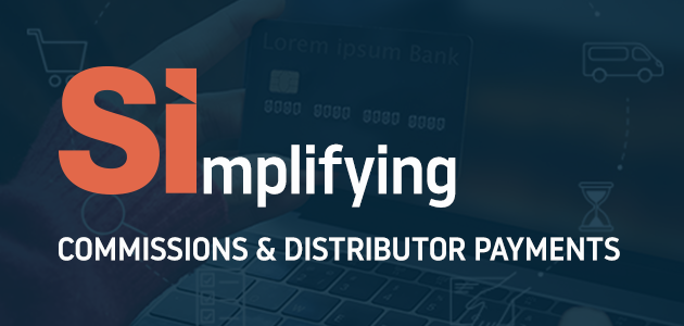 Simplifying Commissions and Distributor Payments Processing